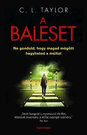 C. L. Taylor: A baleset (Alexandra, 2016)