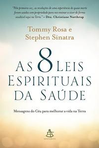 4- As 8 Leis Espirituais da Sáude - Rosa Tommy
