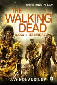 Galera Record 1- The Walking Dead (Busca e Destruição) - The Walking Dead #7 - Jay Bonansinga