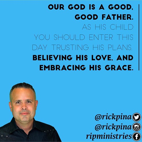 Our God Is A Good Good Father As His Child You Should En