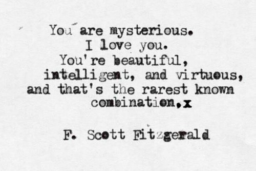 You Are Mysterious. I Love You. You're Beautiful