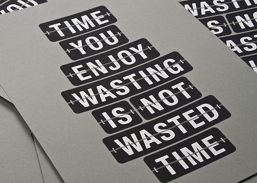 Time You Enjoy Wasting | by 55His.com