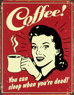 Coffee! You can sleep when you're dead! | by card karma