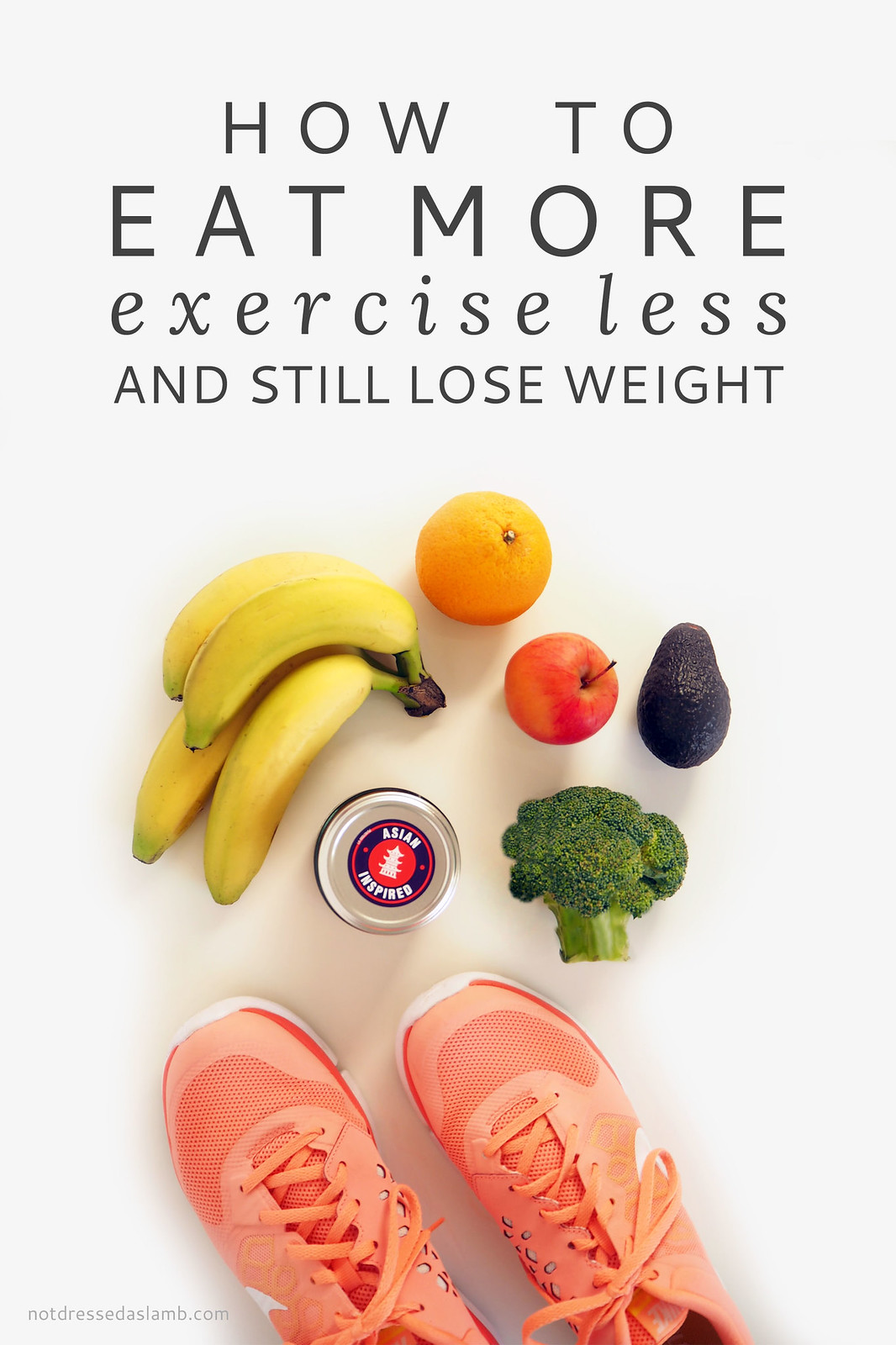 How to Eat More, Exercise Less and Still Lose Weight | Not Dressed As Lamb health and fitness