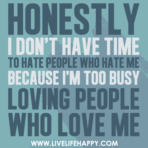Honestly, I Don't Have Time To Hate People Who Hate Me, Ca