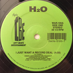 H2O:I JUST WANT A RECORD DEAL(LABEL SIDE-A)