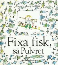 Inger och Lasse Sandberg, Fixa fisk, sa Pulvret