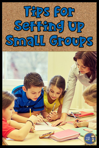 tips for setting up small groups, creating groups, students working in small groups