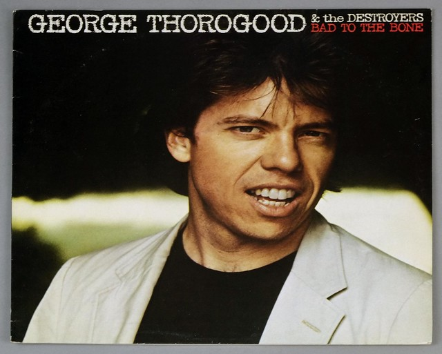 "GEORGE THOROGOOD & THE DESTROYERS BAD TO THE BONE 12"" LP VINYL"