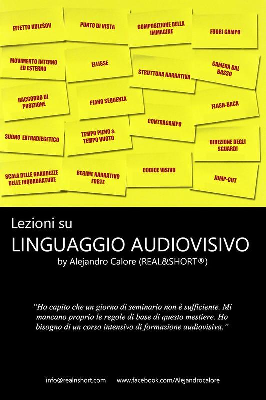 Lezioni su LINGUAGGIO AUDIOVISIVO by Alejandro Calore (REAL&SHORT®)