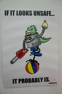 If it looks unsafe it probably is - Robots & Dinosaurs - Sydney Hacker/Maker Space | by neeravbhatt