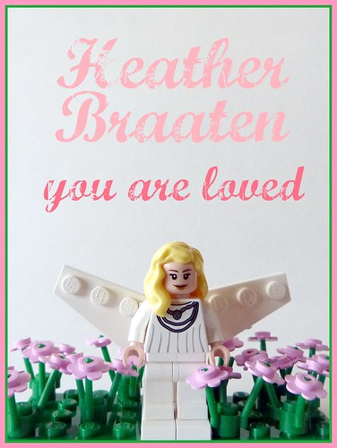 Heather Nicole Braaten...you are loved | by Lino M