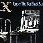 "X UNDER THE BIG BLACK SUN 12"" LP VINYL"
