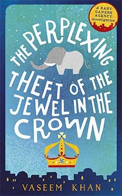 Vaseem Khan, The Perplexing Theft of the Jewel in the Crown