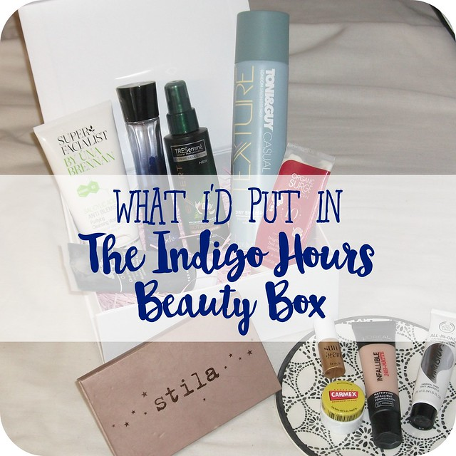 What-I'd-Put-In-The-Indigo-Hours-Beauty-Box