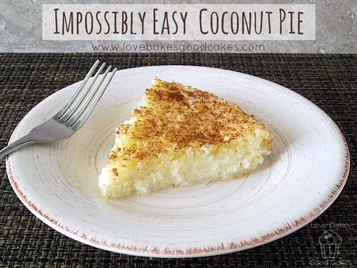 Impossibly Easy Coconut Pie | Flickr - Photo Sharing!