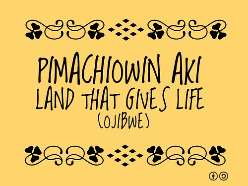 Pimachiowin Aki = Land that gives life (Ojibwe) #40whc