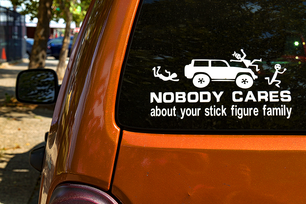 NOBODY CARES ABOUT YOUR STICK FIGURE FAMILY--Passyunk Square