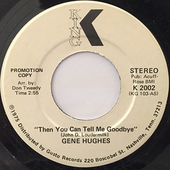 GENE HUGHES:THEN YOU CAN TELL ME GOODBYE(LABEL SIDE-A)