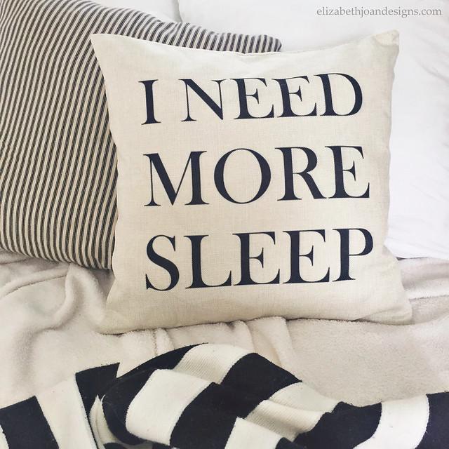 I Need More Sleep Pillow