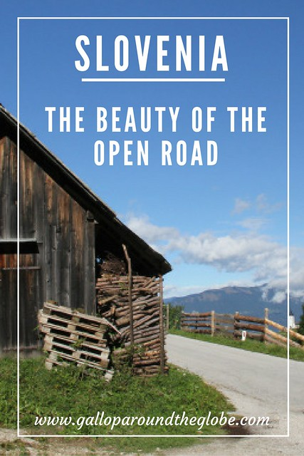 Slovenia- The Beauty of the Open Road