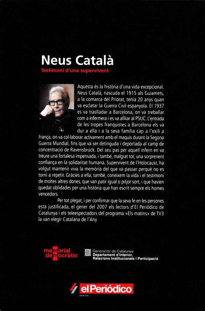 CATALÀ I PALLEJÀ, Neus. Introducció i L'Infern de Ravensbrück. A: Neus Català: Testimoni d'una supervivent  / Joaquim Horta [et al.]. Barcelona: El Periódico, Edicions Primera Plana , 2007, p. 23-26 i p. 53-107 del capítol 2.