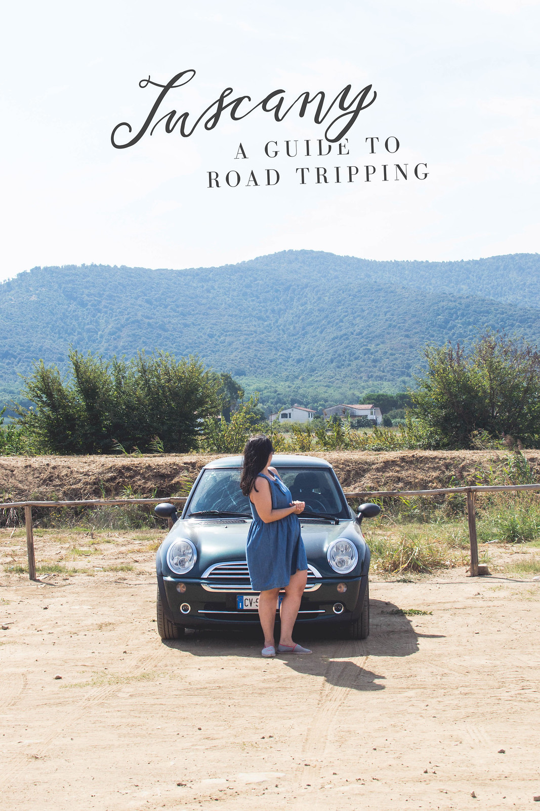 Tuscany: A Guide To Road Tripping