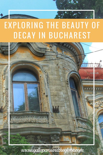 Exploring the beauty of decay in Bucharest