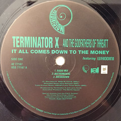 TERMINATOR X AND THE GODFATHERS OF THE THREATT:IT ALL COMES DOWN TO THE MONEY(LABEL SIDE-A)