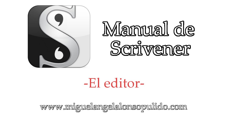 Manual de Scrivener (VII). El editor – Miguel Ángel Alonso Pulido